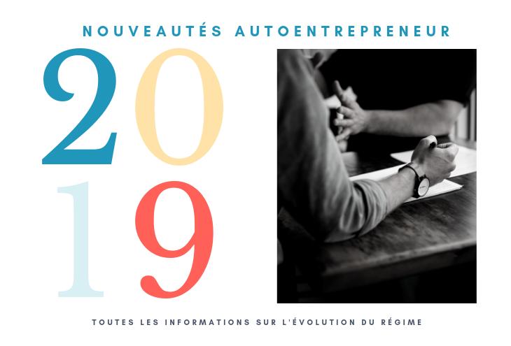 Auto Entrepreneur 2019 Les Nouveautes