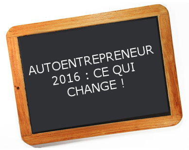 Autoentrepreneur ce qui change en 2016 f d ration for Auto entrepreneur idees qui marchent