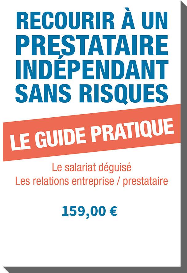 Guide Pratique Salariat Déguisé / Relation Entreprise prestataire