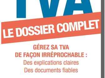 """Dossier """"Autoentrepreneurs : Tout comprendre sur la TVA"""""""