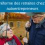 La réforme des retraites pour les autoentrepreneurs